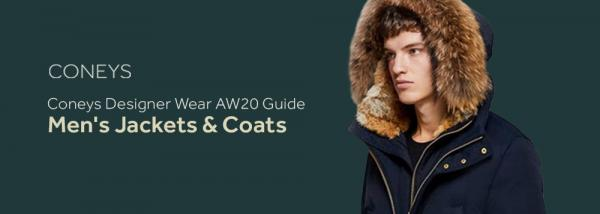 Coneys Designer Wear AW20 Guide: Men's Jackets & Coats