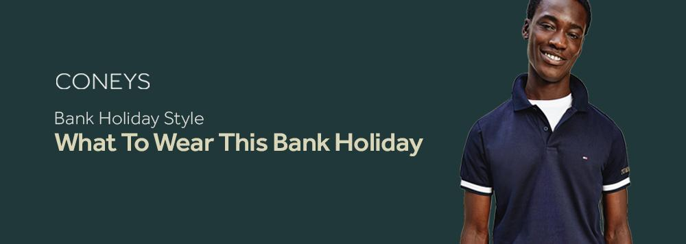 Bank Holiday Style Guide: What To Wear This Bank Holiday